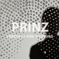 – Prinz Friedrich von Homburg © Anna-Maria Löffelberger